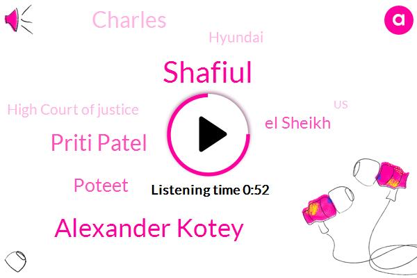 Britain,Beatles,Hyundai,Shafiul,Alexander Kotey,United States,London,Secretary,Priti Patel,Poteet,Syria,High Court Of Justice,El Sheikh,Charles