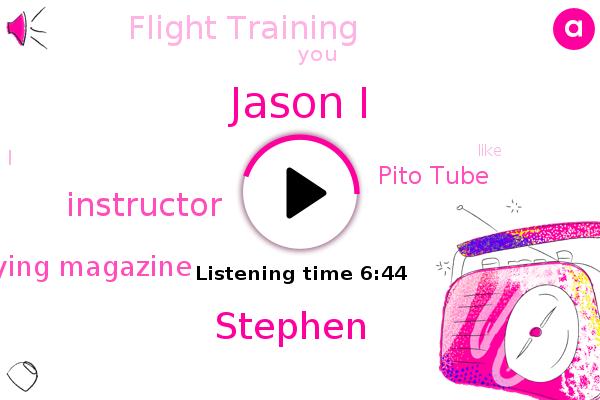Flying Magazine,Jason I,Pito Tube,Instructor,Stephen,Flight Training