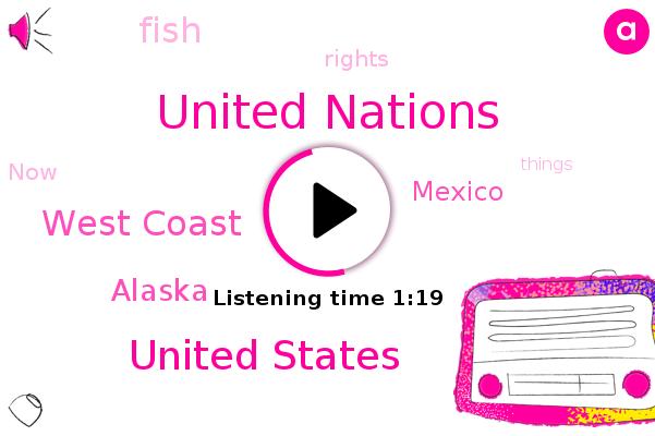 United Nations,United States,West Coast,Alaska,Mexico
