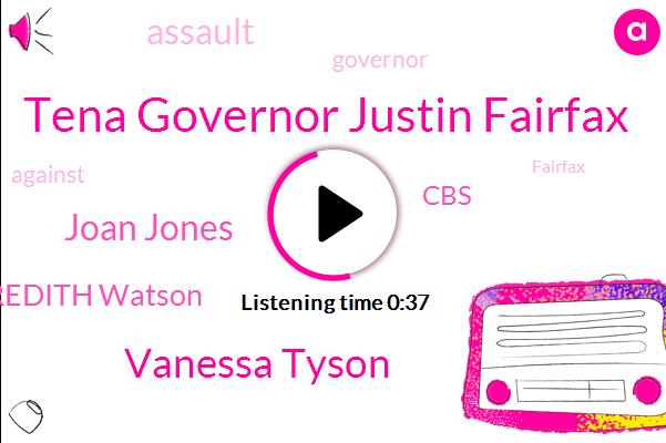 Tena Governor Justin Fairfax,CBS,Vanessa Tyson,Joan Jones,Meredith Watson,Assault