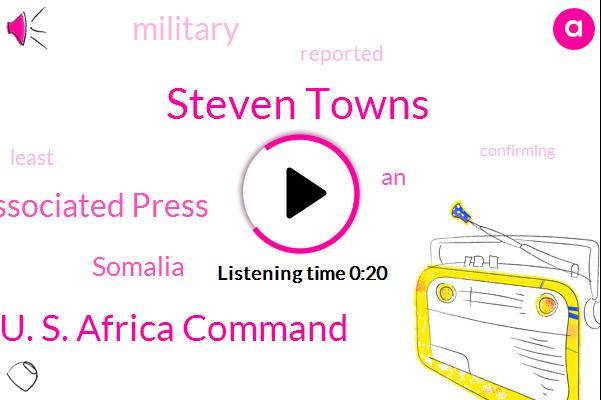 Steven Towns,Somalia,U. S. Africa Command,The Associated Press