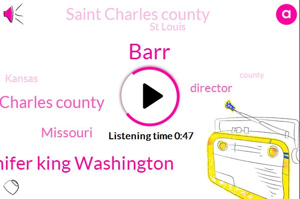 Missouri,St Charles County,Director,Barr,Saint Charles County,St Louis,Kansas,Jennifer King Washington