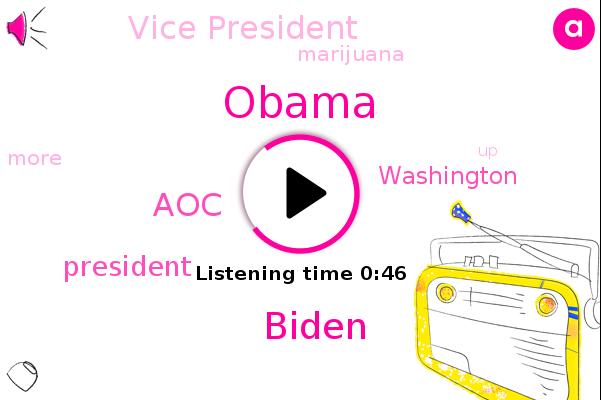 President Trump,Vice President,AOC,Barack Obama,Biden,Marijuana,Washington