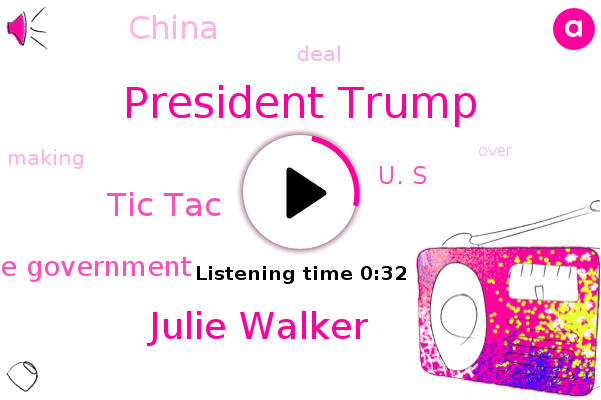 Tic Tac,President Trump,Julie Walker,Chinese Government,China,U. S