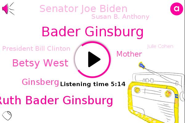 Bader Ginsburg,Judge Ruth Bader Ginsburg,Betsy West,Supreme Court,Ginsberg,Harvard Law School,Mother,New York,Senator Joe Biden,Susan B. Anthony,President Bill Clinton,Colombia,Oscar,Julie Cohen,O