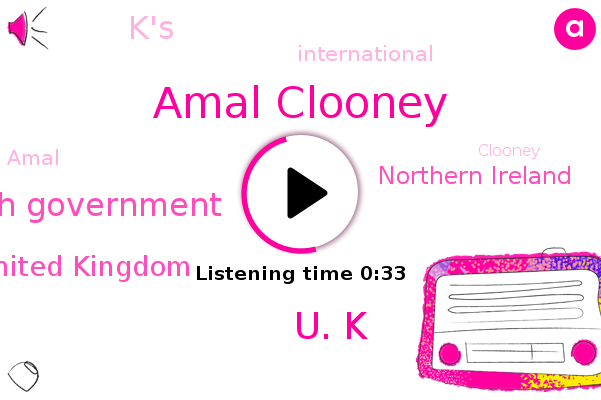 Amal Clooney,U. K,United Kingdom,Northern Ireland,British Government