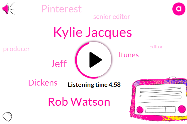 Kylie Jacques,Rob Watson,Jeff,Dickens,Senior Editor,Producer,Editor,Brand Manager,Itunes,Netherlands,Pinterest