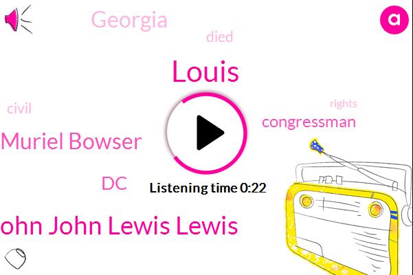 John John Lewis Lewis,Mayor Muriel Bowser,Congressman,DC,Georgia,Louis