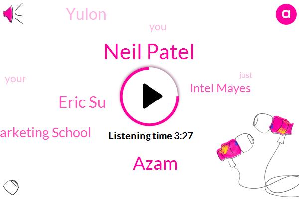 Neil Patel,Azam,Marketing School,Intel Mayes,Eric Su,Yulon