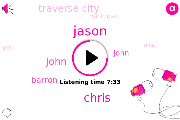 Jason,Traverse City,Michigan,Chris,John,Barron