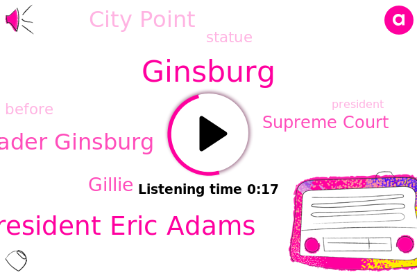 President Eric Adams,Justice Ruth Bader Ginsburg,Supreme Court,Gillie,Ginsburg,City Point