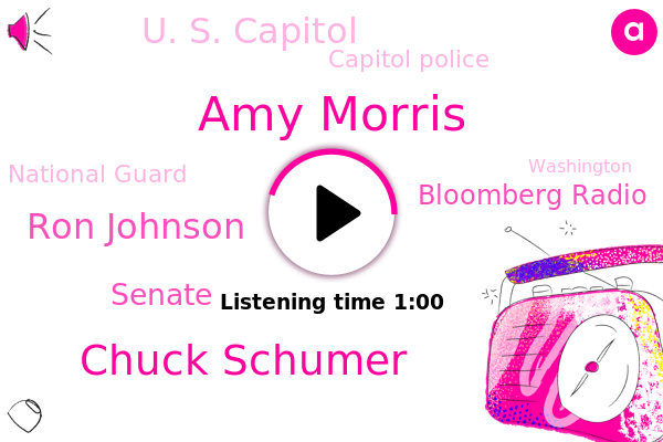 Senate,Amy Morris,Bloomberg Radio,U. S. Capitol,Capitol Police,Washington,National Guard,Chuck Schumer,Ron Johnson