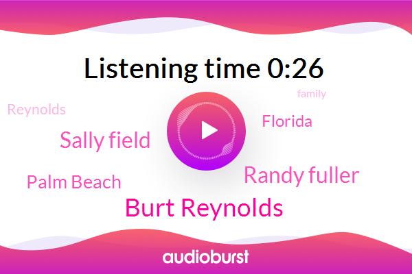 Burt Reynolds,Randy Fuller,Sally Field,Palm Beach,Florida