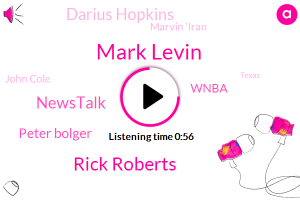 Mark Levin,Rick Roberts,Newstalk,Peter Bolger,Wnba,Darius Hopkins,Marvin 'Iran,John Cole,Texas,Santa,Greg,Michael
