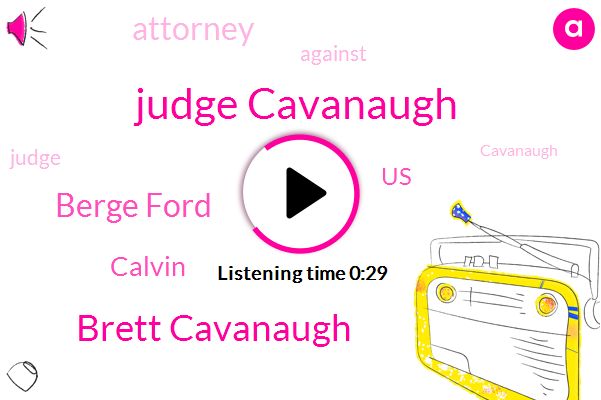 Judge Cavanaugh,Brett Cavanaugh,Berge Ford,Calvin,United States,Attorney
