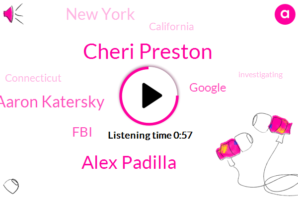 Google,Cheri Preston,Alex Padilla,FBI,ABC,Aaron Katersky,New York,California,Connecticut