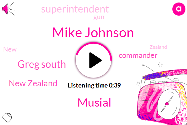 New Zealand,Mike Johnson,Musial,Greg South,Commander,Superintendent,Five Years,Six Month