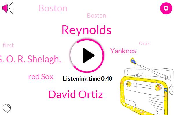 David Ortiz,Red Sox,Boston.,G. O. R. Shelagh.,Reynolds,Boston,Yankees