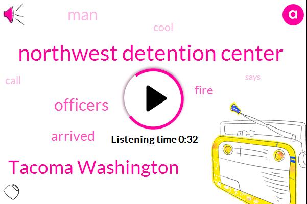 Tacoma Washington,Northwest Detention Center