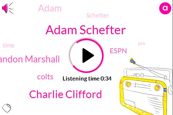 Adam Schefter,Espn,Charlie Clifford,Colts,Brandon Marshall,Thirty Five Years