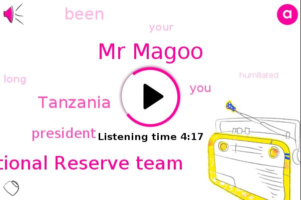 Tanzania,Mr Magoo,National Reserve Team,President Trump