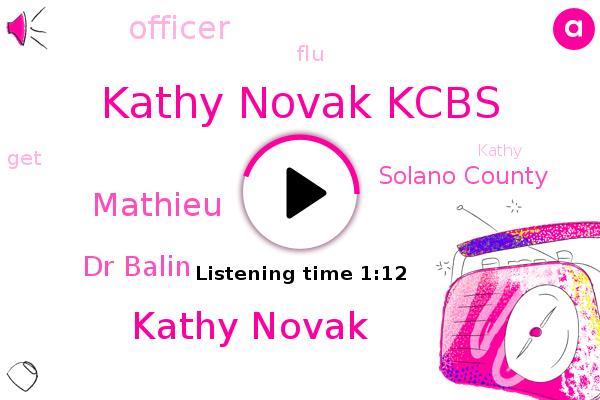 FLU,Kathy Novak Kcbs,Kathy Novak,Kcbs,Solano County,Mathieu,Dr Balin,Officer