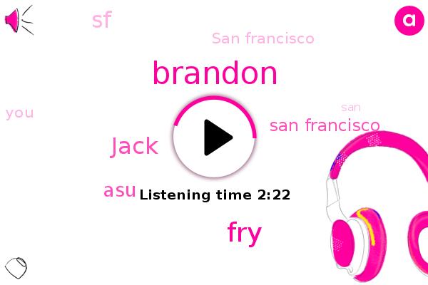 San Francisco,Brandon,ASU,SF,FRY,Jack