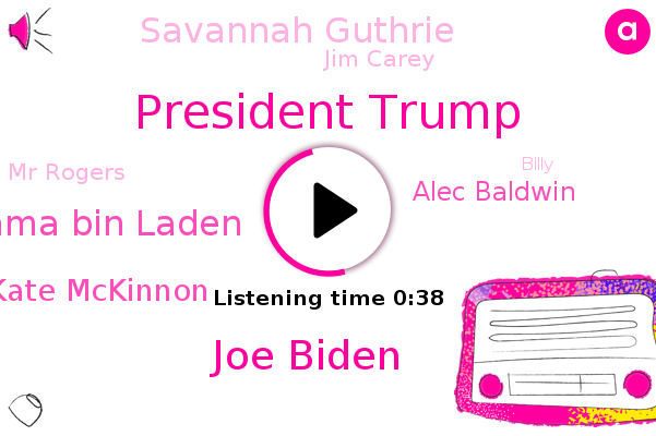 President Trump,Joe Biden,Democratic Town Hall,Osama Bin Laden,Town Hall,Kate Mckinnon,Alec Baldwin,Savannah Guthrie,Jim Carey,Mr Rogers,NBC,Billy,TEO,Lopez