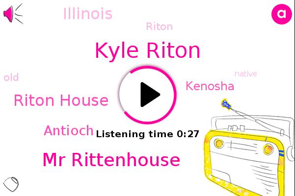 Kyle Riton,Antioch,Kenosha,Mr Rittenhouse,Riton House,Illinois