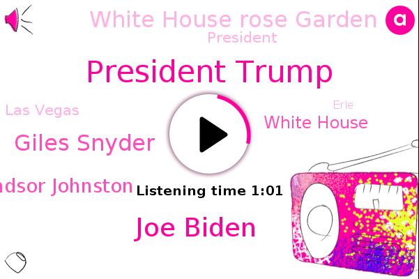White House,White House Rose Garden,President Trump,Joe Biden,NPR,Giles Snyder,Windsor Johnston,Las Vegas,Erie,Pennsylvania,Florida