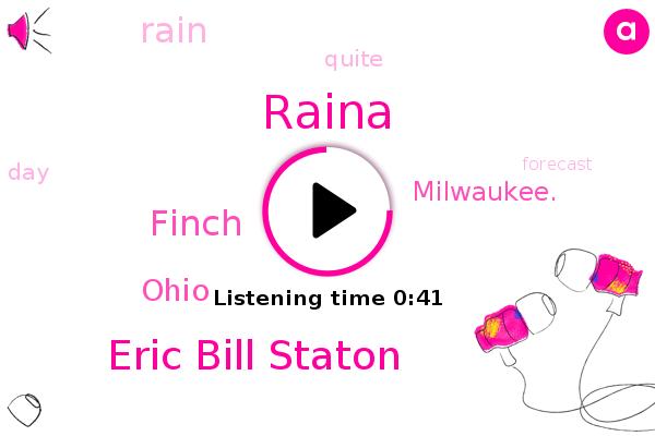 Eric Bill Staton,Raina,Finch,Ohio,Milwaukee.