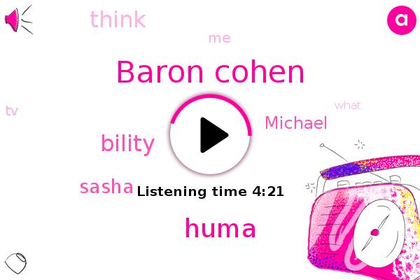 Baron Cohen,Huma,Bility,Sasha,Michael