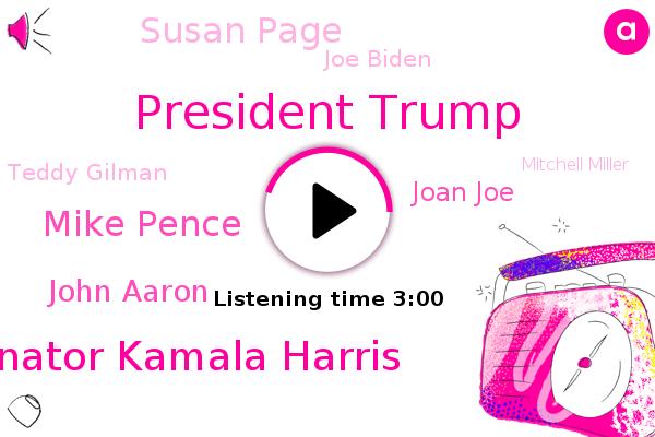 President Trump,Senator Kamala Harris,United States Supreme Court,Vice President,Mike Pence,CBS,White House,John Aaron,Joan Joe,Susan Page,Joe Biden,Times,Teddy Gilman,Producer,Mitchell Miller,AMY,Officer