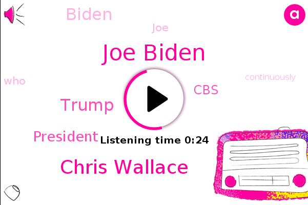 Joe Biden,Chris Wallace,Donald Trump,President Trump,CBS