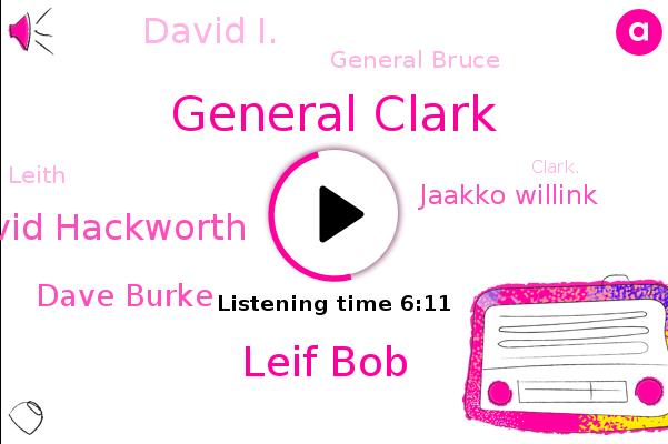 Hackworth,General Clark,Leif Bob,David Hackworth,Commander,Officer,Dave Burke,Jaakko Willink,David I.,General Bruce,Leith,Vice President,Commander.,Acworth,Clark.