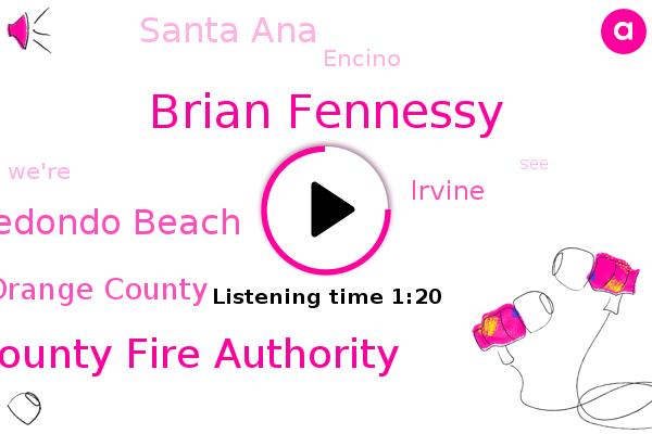 Orange County,Orange County Fire Authority,Irvine,Brian Fennessy,Santa Ana,Redondo Beach,Encino