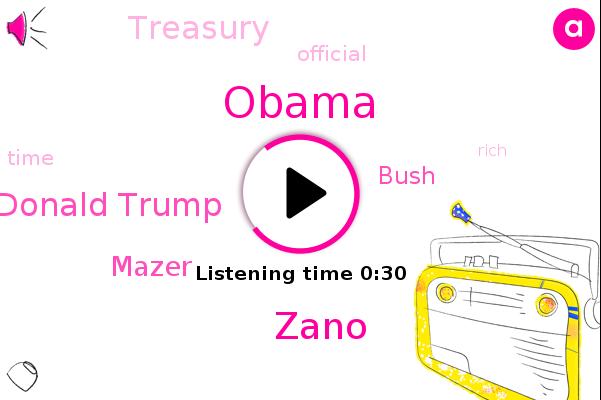 Donald Trump,Barack Obama,Treasury,Mazer,Zano,Bush,Official