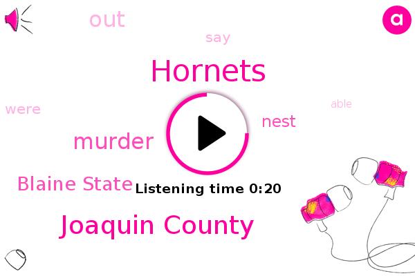 Blaine State,Hornets,Joaquin County,Murder