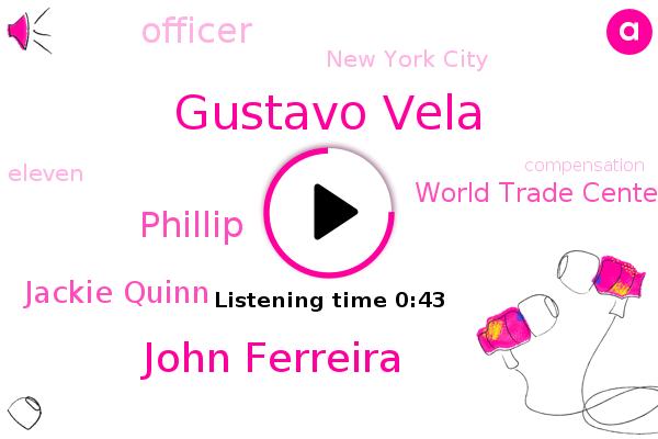 Officer,Gustavo Vela,John Ferreira,Phillip,Jackie Quinn,New York City,World Trade Center