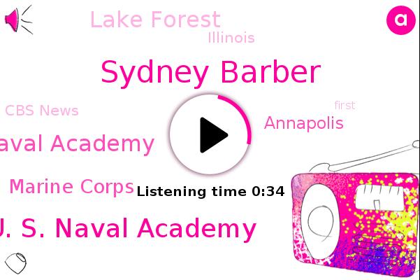 U. S. Naval Academy,Naval Academy,Sydney Barber,Annapolis,Lake Forest,Illinois,Marine Corps,Cbs News