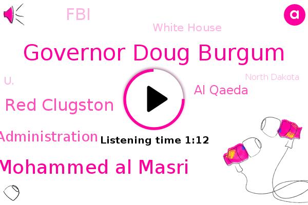 Governor Doug Burgum,U.,Trump Administration,North Dakota,Al Qaeda,Iran,Abu Mohammed Al Masri,Israel,United States,Red Clugston,Kenya,Tanzania,FBI,White House