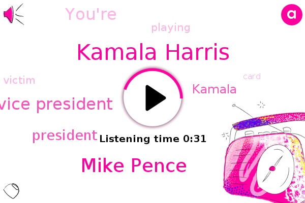 Vice President,Kamala Harris,Mike Pence