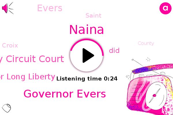 Governor Evers,Saint Croix County Circuit Court,Wisconsin Institute For Long Liberty,Naina
