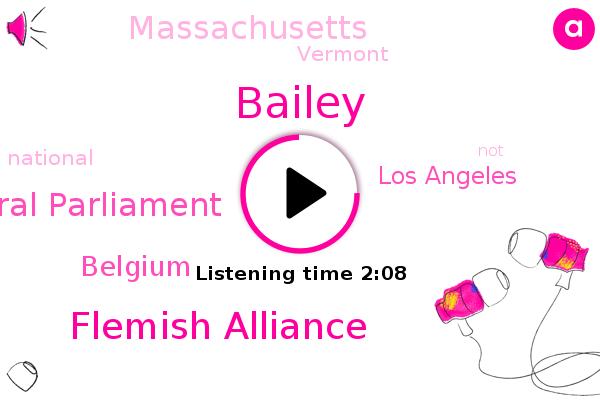 Belgium,Flemish Alliance,Los Angeles,Bailey,Federal Parliament,Massachusetts,Vermont