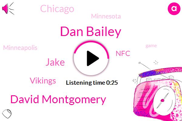 Chicago,Dan Bailey,David Montgomery,NFC,Jake,Minneapolis,Minnesota,Vikings