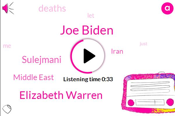 Joe Biden,Elizabeth Warren,Middle East,Iran,Sulejmani