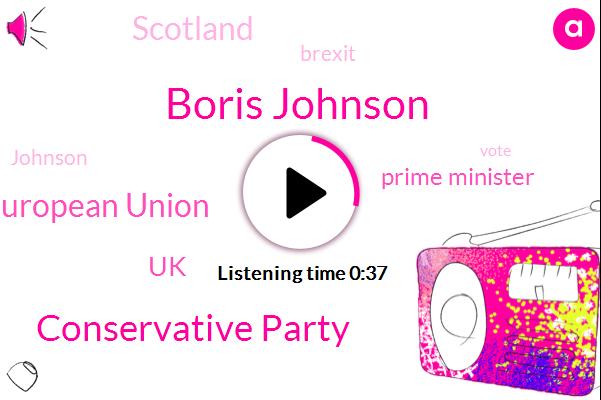 Prime Minister,Conservative Party,European Union,Scotland,UK,Boris Johnson,Three Years