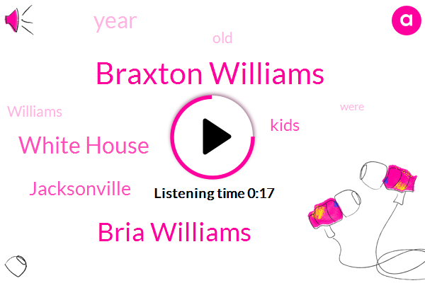 Jacksonville,Braxton Williams,Bria Williams,White House,Five Year,Two Hours,Six Year