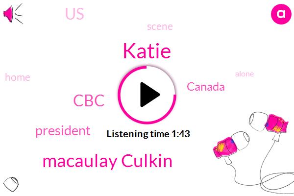President Trump,Canada,Katie,United States,Macaulay Culkin,CBC