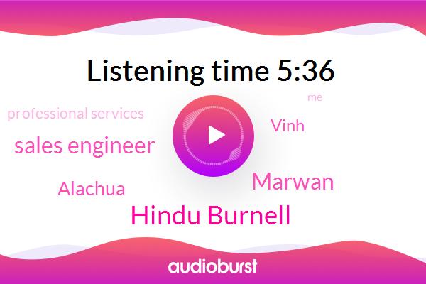 Hindu Burnell,Sales Engineer,Alachua,Vinh,Professional Services,Marwan
